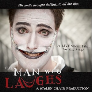 "Stolen Chair Productions' ""The Man Who Laughs"""