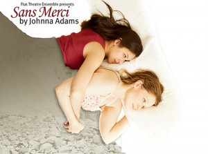 "Flux Theatre Ensemble presents ""Sans Merci,"" by Johnna Adams, directed by Heather Cohn"