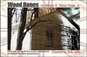"The Eagle Project presents ""Wood Bones"" by William S. Yellow Robe, Jr."