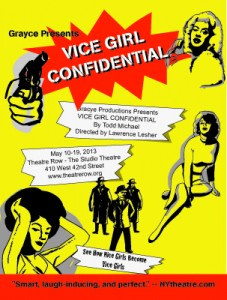 "Grayce Productions presents ""Vice Girl Confidential,"" by Todd Michael, directed by Lawrence Lesher"
