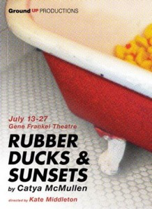 """Rubber Ducks and Sunsets,"" by Catya McMullen, directed by Kate Middleton, presented by Ground Up Productions"