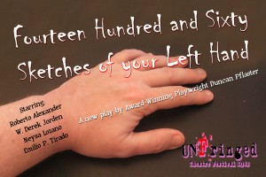 """Fourteen Hundred and Sixty Sketches of Your Left Hand"" by Duncan Pflaster, part of the 2013 UnFringed Festival at The Secret Theatre"