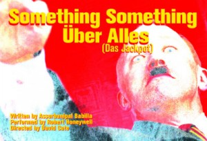 """Something Something Über Alles (Das Jackpot)"" by Assurbanipal Babilla, performed by Robert Honeywell, directed by David Cote"