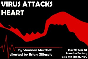 Pull Together Productions presents Virus Attacks Heart, directed by Brian Gillespie