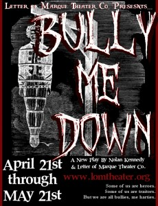 Letter of Marque Theater Company presents Bully Me Down