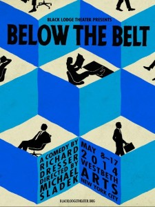 "Black Lodge Theater presents ""Below the Belt"""