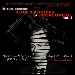 The Complete & Condensed Stage Directions of Eugene O'Neill, Volume 2, directed/adapted by Christopher Loar