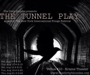 The Dirty Blondes present The Tunnel Play