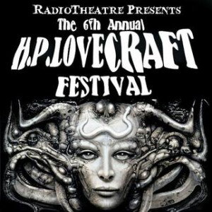 RadioTheatre presents the 6th Annual H. P. Lovecraft Festival