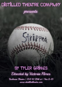 Distilled Theatre Company presents Stripped by Tyler Grimes
