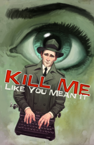 Stolen Chair Theatre Company presents Kill Me Like You Mean It, written by Kiran Rikhye and directed by Jon Stancato