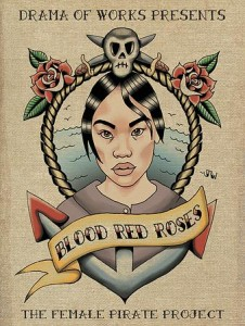 Drama of Works presents Blood Red Roses, The Female Pirate Project