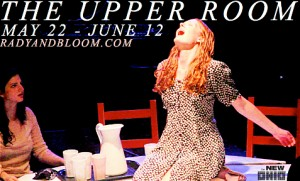 Rady & Bloom present The Upper Room at The New Ohio