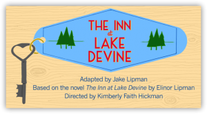 Tongue in Cheek Theater Productions presents The Inn at Lake Devine, adapted for the stage by Jake Lipman from the novel by Elinor Lipman