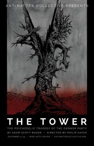 AntiMatter Collective presents The Tower, written by Adam Scott Mazer, directed by Philip Gates