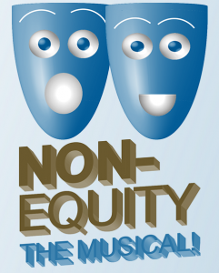 Non-Equity The Musical, book and lyrics by Danielle Trzcinski, music by Paul D. Mills
