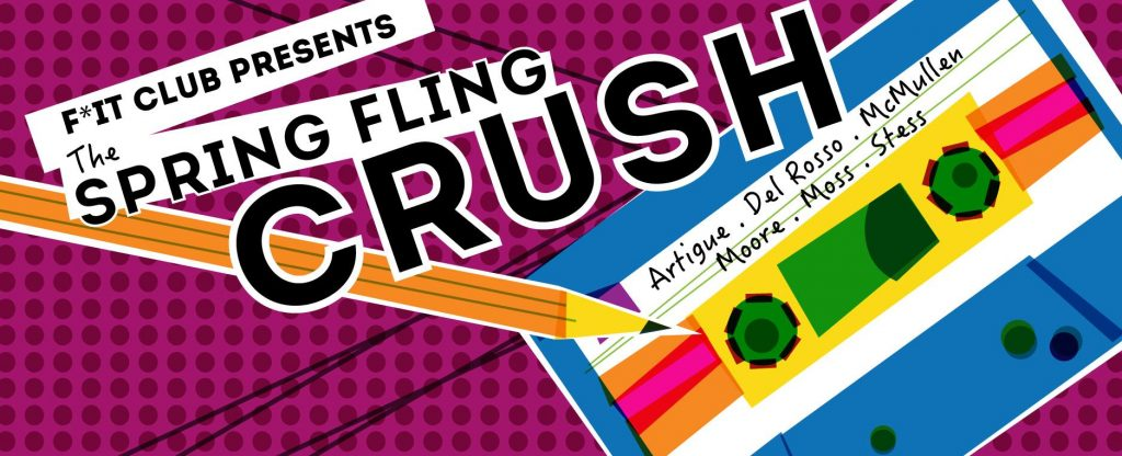 F*It Club presents Spring Fling: Crush