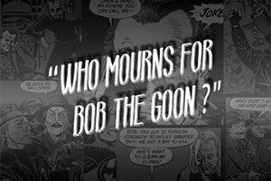 The Playwrighting Collective presents Who Mourns for Bob the Goon at HERE Arts Center