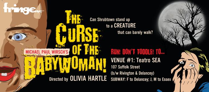 BIG Theatre presents The Curse of the Babywoman! as part of Fringe NYC 2016