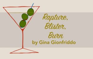 Tongue in Cheek Theater presents Rapture Blister Burn by Gina Gionfriddo