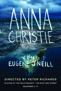 Working Barn Productions presents Eugene O'Neill's ANNA CHRISTIE, directed by Peter Richards