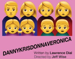 Wheelhouse Theater Company presents DANNYKRISDONNAVERONICA