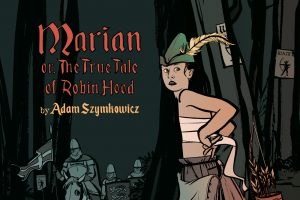 Flux Theatre Ensemble presents MARIAN, OR, THE TRUE TALE OF ROBIN HOOD by Adam Szymkowicz, directed by Kelly O'Donnell, at The New Ohio