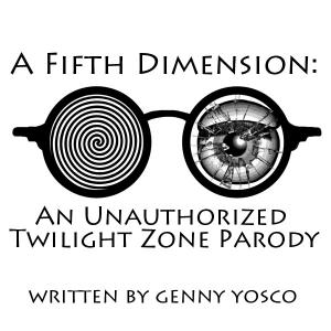 Sour Grapes Productions presents A FIFTH DIMENSION, An Unauthorized Twilight Zone Parody, written by Genny Yosco, presented as part of FRIGID Festival 2017