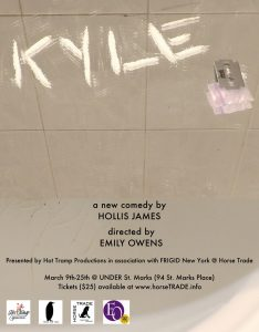 Hot Tramp Productions presents KYLE by Hollis James, directed by Emily Owens