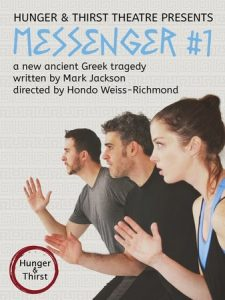 Hunger and Thirst Collective presents MESSENGER #1, written by Mark Jackson, directed by Hondo Weiss-Richmond