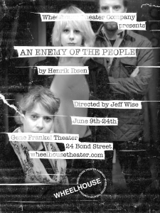 Wheelhouse Theater Company presents Henrik Ibsen's AN ENEMY OF THE PEOPLE, directed by Jeff Wise