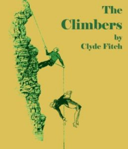 The Metropolitan Playhouse presents THE CLIMBERS by Clyde Fitch, directed by Michael Hardart