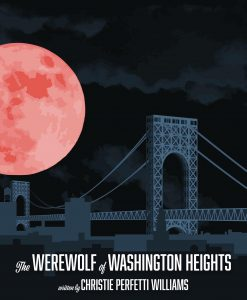 Carnival Girls Productions presents THE WEREWOLF OF WASHINGTON HEIGHTS, written by Christie Perfetti Williams, directed by Charmaine Broad