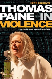 HERE and thingNY present THOMAS PAINE IN VIOLENCE, created, written, and scored by Paul Pinto, directed by Rick Burkhardt