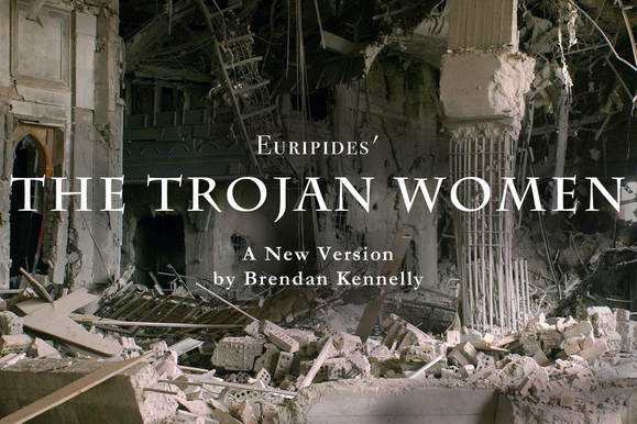 The New Collectives present Euripides' THE TROJAN WOMEN, A New Version by Brendan Kennelly, directed by Rachel Dart