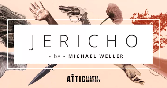 Attic Theater Company presents JERICHO, written by Michael Weller, directed by Laura Braza