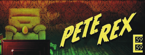 The Dreamscape Theatre presents PETE REX, written by Alexander V. Thompson, directed by Brad Raimondo
