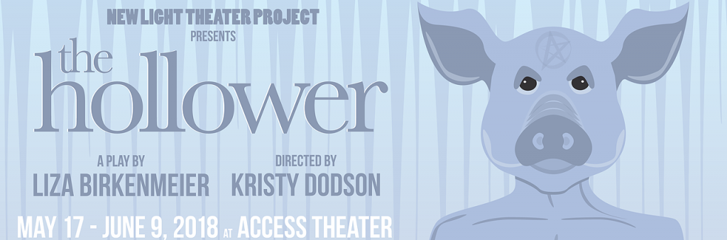 New Light Theater Project presents THE HOLLOWER, written by Liza Birkenmeier, directed by Kristy Dodson