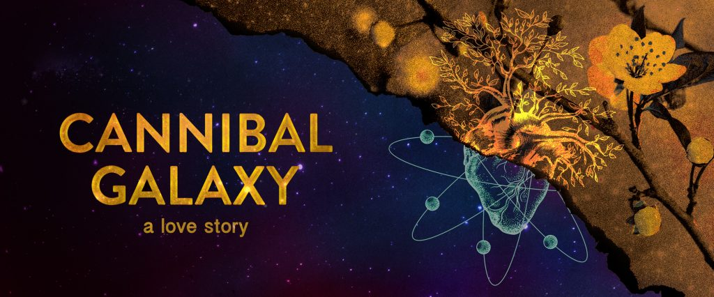 Between Two Boroughs presents CANNIBAL GALAXY: A LOVE STORY, written by Charise Greene, directed by Jenn Haltman