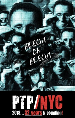 PTP/NYC presents BRECHT ON BRECHT, a theatrical collage, culled from the writings of Bertolt Brecht, assembled from his works by George Tabori, directed by Jim Petosa