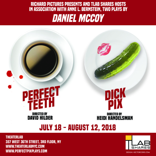 Richard Pictures presents and TLab Shares hosts, in association with Anne L. Bernstein, two plays by Daniel McCoy, PERFECT TEETH, directed by David Hilder, and DICK PIX, directed by Heidi Handelsman