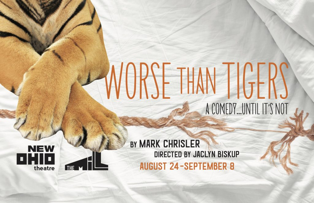 The Mill Theatre presents WORSE THAN TIGERS, written by Mark Chrisler, directed by Jaclyn Biskup, at The New Ohio