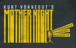 The Custom Made Theatre Company presents Kurt Vonnegut's MOTHER NIGHT, Adapted and directed by Brian Katz, at 59E59