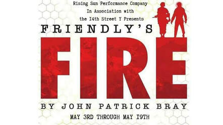 Rising Sun Performance Company, co-presented by the 14th Street Y, presents FRIENDLY'S FIRE, by John Patrick Bray, directed by Anna Hogan