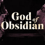 Gideon Productions presents GOD OF OBSIDIAN, written by Mac Rogers, directed by Jordana Williams